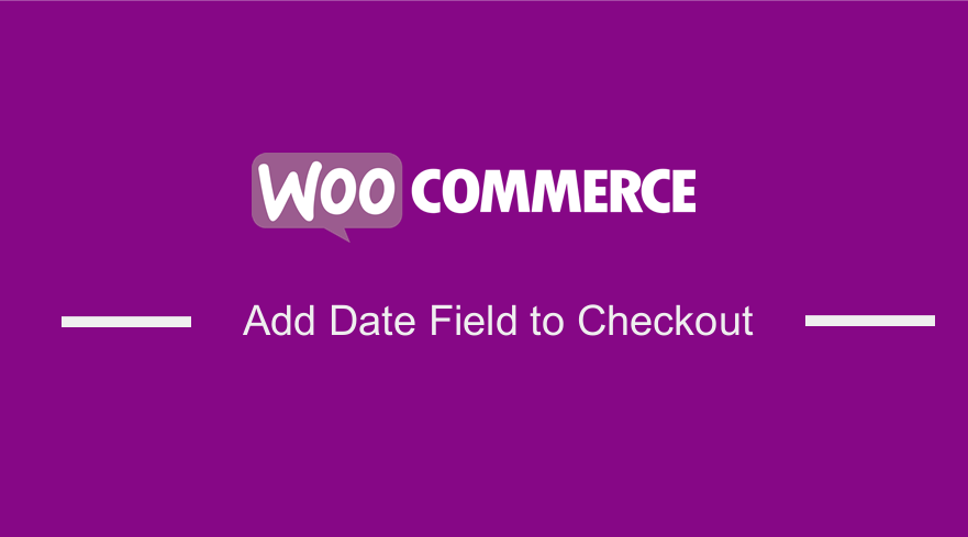 How To Add Date Field To Checkout In Woocommerce Njengah
